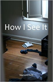 How I See It - Stephanie Webb