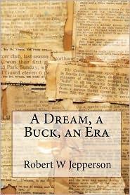 A Dream, a Buck, an Era - Robert Jepperson