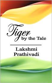 Tiger by the Tale - Lakshmi Prathivadi