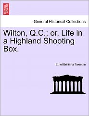 Wilton, Q.C.; Or, Life in a Highland Shooting Box.