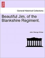 Beautiful Jim, of the Blankshire Regiment.