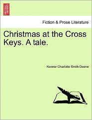 Christmas at the Cross Keys. a Tale.