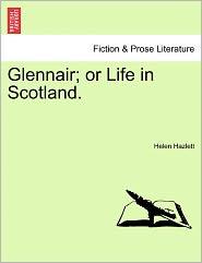 Glennair; Or Life In Scotland. - Helen Hazlett