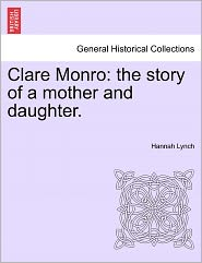 Clare Monro: The Story of a Mother and Daughter.