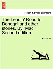 """The Leadin' Road To Donegal And Other Stories. By """"mac."""" Second Edition."""