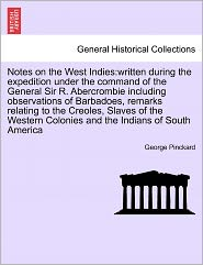 Notes On The West Indies: Written During The Expedition Under The Command Of The General Sir R. Abercrombie Including Observa