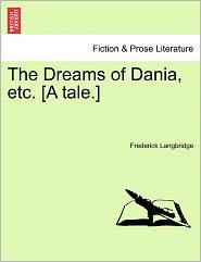 The Dreams of Dania, Etc. [A Tale.]