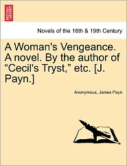 A Woman's Vengeance. a Novel. by the Author of