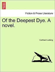 Of The Deepest Dye. A Novel.
