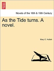 As The Tide Turns. A Novel.