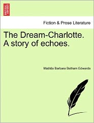 The Dream-Charlotte. A Story Of Echoes.