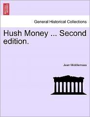 Hush Money ... Second Edition.