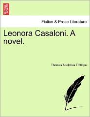 Leonora Casaloni. A Novel. - Thomas Adolphus Trollope