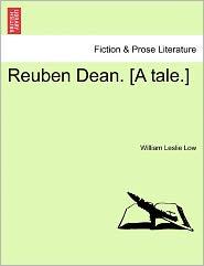 Low, W: Reuben Dean. [A tale.]