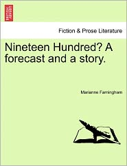 Nineteen Hundred? A Forecast And A Story. - Marianne Farningham