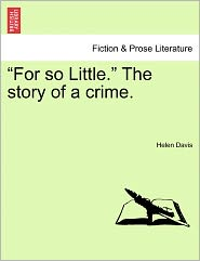 For So Little. the Story of a Crime.