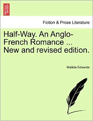 Half-Way. an Anglo-French Romance ... New and Revised Edition.
