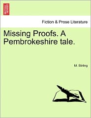 Missing Proofs. a Pembrokeshire Tale.