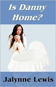 Is Danny Home? - Jalynne Lewis