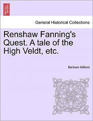 Renshaw Fanning's Quest. a Tale of the High Veldt, Etc.