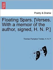 Floating Spars. [Verses. with a Memoir of the Author, Signed, H. N. P.]