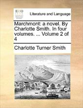 Marchmont: A Novel. by Charlotte Smith. in Four Volumes. ... Volume 2 of 4 - Smith, Charlotte Turner