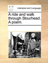 A Ride and Walk Through Stourhead. a Poem. - Multiple Contributors