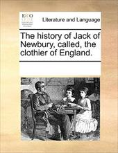 The History of Jack of Newbury, Called, the Clothier of England. - Multiple Contributors