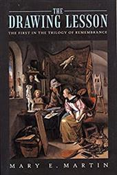 The Drawing Lesson: The First in the Trilogy of Remembrance - Martin, Mary E.
