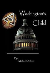 Washington's Child - Dialessi, Michael