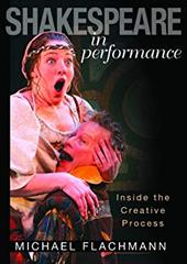 Shakespeare in Performance: Inside the Creative Process - Flachmann, Michael