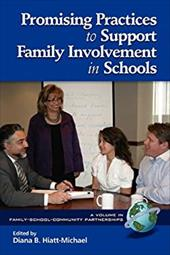 Promising Practices to Support Family Involvement in Schools (PB) - Hiatt-Michael, Diana B.