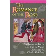 The Romance of the Rose - Guillaume, De Lorris; Meun, Jean De; Dahlberg, Charles