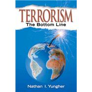 Terrorism The Bottom Line - Yungher, Nathan I.