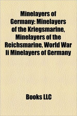 Minelayers of Germany: Minelayers of the Kriegsmarine, Minelayers of the Reichsmarine, World War Ii Minelayers of Germany