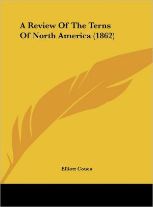 A Review of the Terns of North America (1862) - Elliott Coues