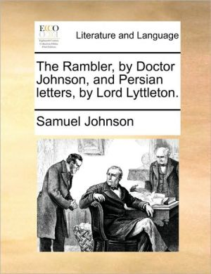 The Rambler, by Doctor Johnson, and Persian letters, by Lord Lyttleton. - Samuel Johnson
