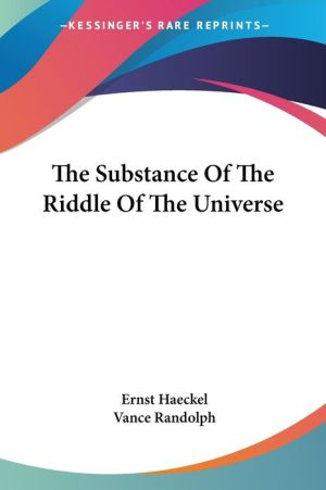 The Substance of the Riddle of the Universe