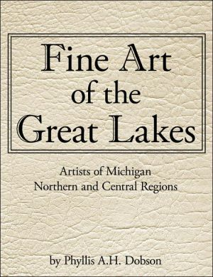 Fine Art of the Great Lakes: Artists of Michigan Northern and Central Regions