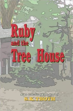 Ruby And The Tree House - S.K. Thoth