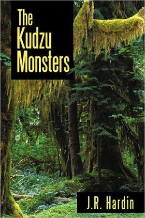 The Kudzu Monsters - J.R. Hardin
