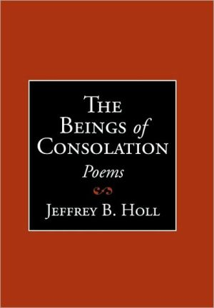 The Beings of Consolation: Poems