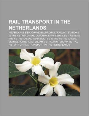 Rail transport in the Netherlands: Nederlandse Spoorwegen, ProRail, Railway stations in the Netherlands, Dutch railway services