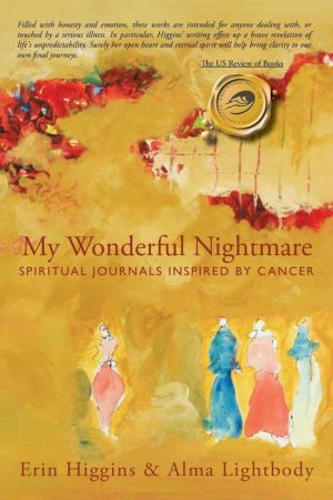 My Wonderful Nightmare: Spiritual Journals Inspired by Cancer - Erin Higgins, Alma Lightbody