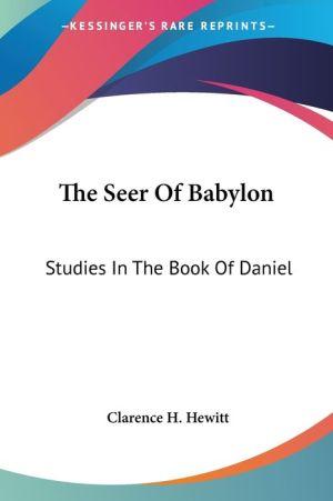 The Seer of Babylon: Studies in the Book of Daniel