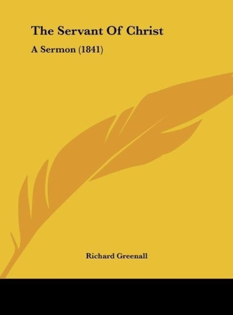 The Servant Of Christ als Buch von Richard Greenall - Kessinger Publishing, LLC