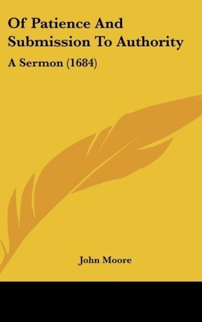 Of Patience And Submission To Authority als Buch von John Moore - John Moore