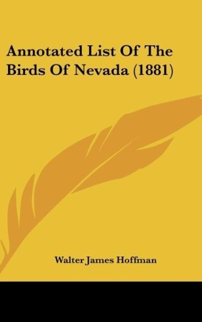 Annotated List Of The Birds Of Nevada (1881) als Buch von Walter James Hoffman - Walter James Hoffman