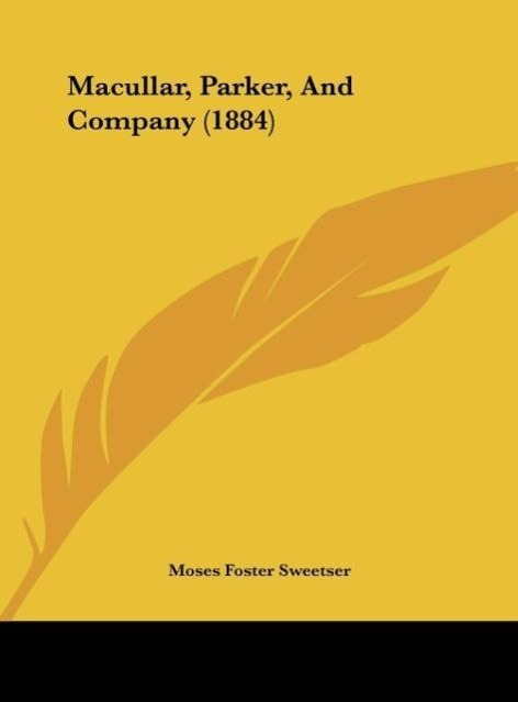 Macullar, Parker, And Company (1884) als Buch von Moses Foster Sweetser - Moses Foster Sweetser