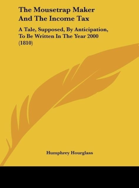 The Mousetrap Maker And The Income Tax - Humphrey Hourglass